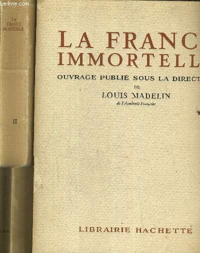 LA FRANCE IMMORTELLE - EN 2 TOMES - TOME 1 + TOME 2.