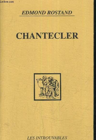CHANTECLER PIECES EN QUATRE ACTES EN VERS - REPRESENTEE POUR LA PREMIERE FOIS AU THEATRE DE LA PORTE SAINT MARTN LE 7 FEVRIER 1910.