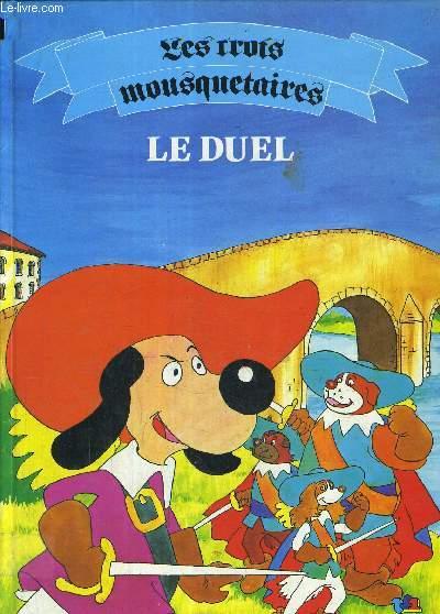 LES TROIS MOUSQUETAIRES - LE DUEL.