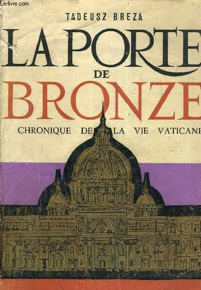 LA PORTE DE BRONZE CHRONIQUE DE LA VIE VATICANE.