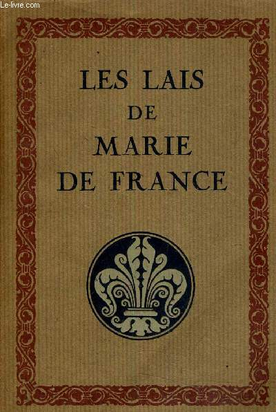 LES LAIS DE MARIE FRANCE /38 E EDITION.