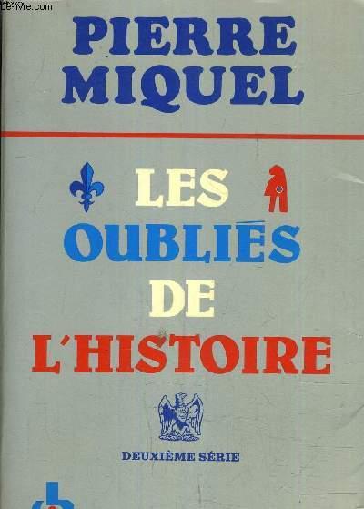 LES OUBLIES DE L'HISTOIRE - DEUXIEME SERIE.