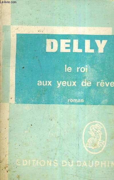 LE ROI AUX YEUX DE REVE.