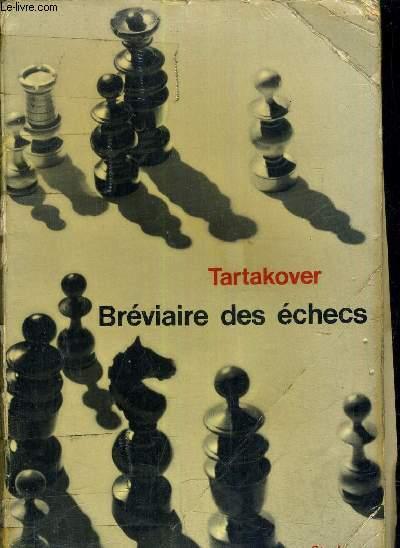 BREVIAIRE DES ECHECS /NOUVELLE EDITION REVUE ET AUGMENTEE.