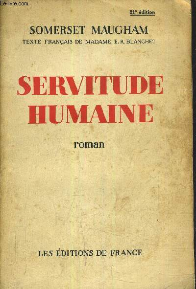 SERVITUDE HUMAINE /21E EDITION .