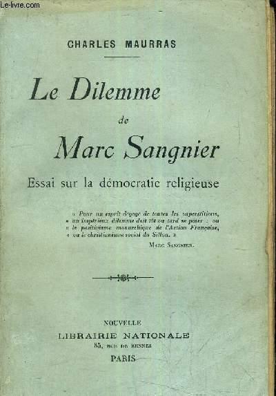 LE DILEMME DE MARC SANGNIER - ESSAI SUR LE DEMOCRATIE RELIGIEUSE.