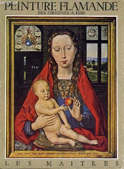 PEINTURE FLAMANDE DES ORIGINES A 1550 VOLUME 1.