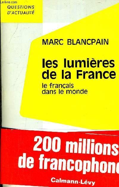 LES LUMIERES DE LA FRANCE - LE FRANCAIS DANS LE MONDE.