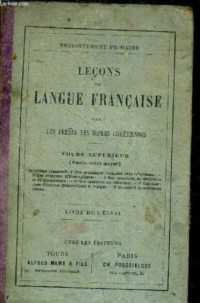 LECONS DE LANGUE FRANCAISE - COURS SUPERIEUR (ANCIEN COURS MOYEN) - LIVRE DE L'ELEVE.