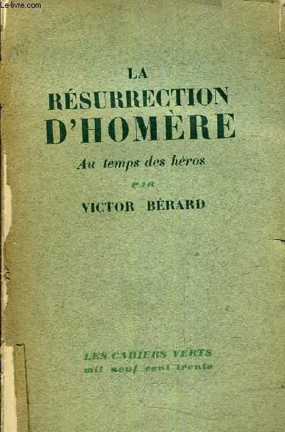 LA RESURRECTION D'HOMERE AU TEMPS DES HEROS.