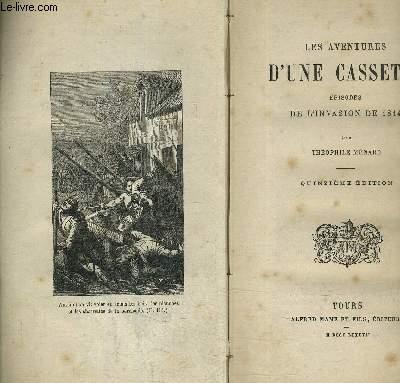 LES AVENTURES D'UNE CASSETTE - EPISODES DE L'INVASION DE 1814 /15E EDITION.