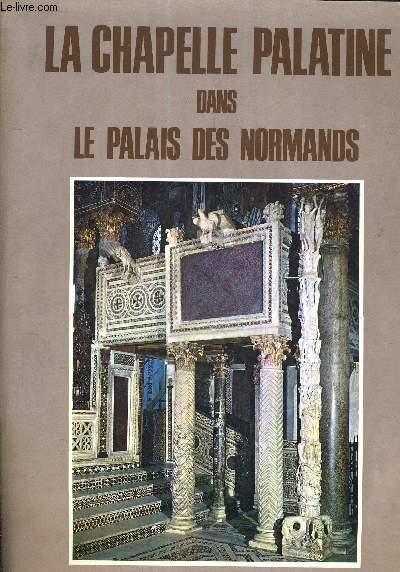 LA CHAPELLE PALATINE DANS LE PALAIS DES NORMANDS.