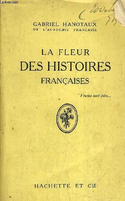 LA FLEUR DES HISTOIRES FRANCAISES.