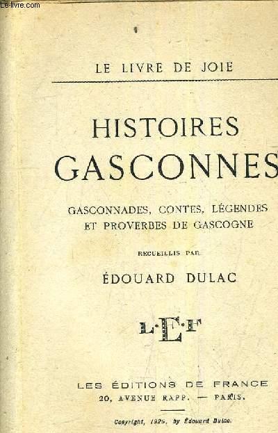 HISTOIRES GASCONNES - GASCONNADES CONTES LEGENDES ET PROVERBES DE GASCOGNE.