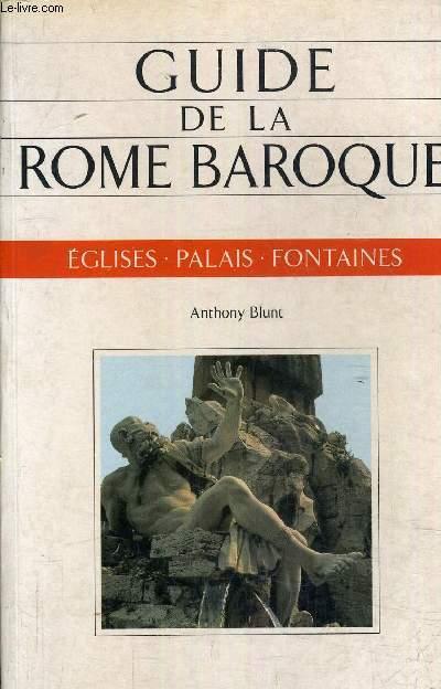 GUIDE DE LA ROME BAROQUE - EGLISES PALAIS FONTAINES.
