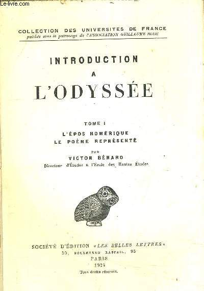 INTRODUCTION A L'ODYSEE - TOME 1 L'EPOS HOMERIQUE LE POEME REPRESENTE.