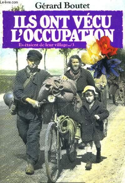 ILS ONT VECU L'OCCUPATION / ILS ETAIENT DE LEUR VILLAGE 3.