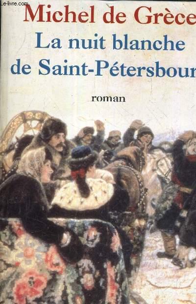 LA NUIT BLANCHE DE SAINT PETERSBOURG.