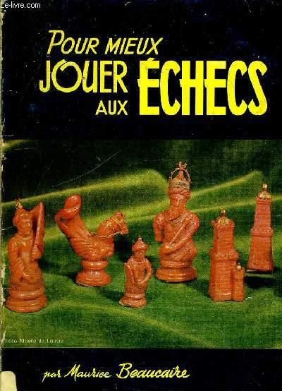 POUR MIEUX JOUER AUX ECHECS.