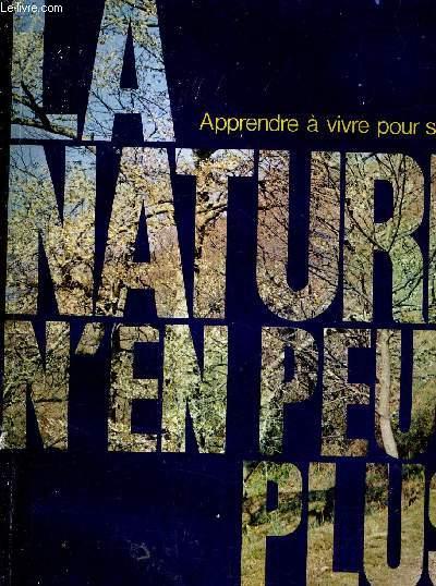 LA NATURE N'EN PEUT PLUS ...