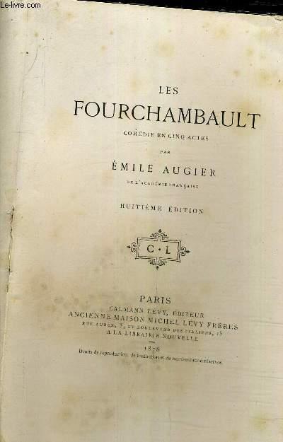 LES FOURCHAMBAULT COMEDIE EN CINQ ACTES /8E EDITION.