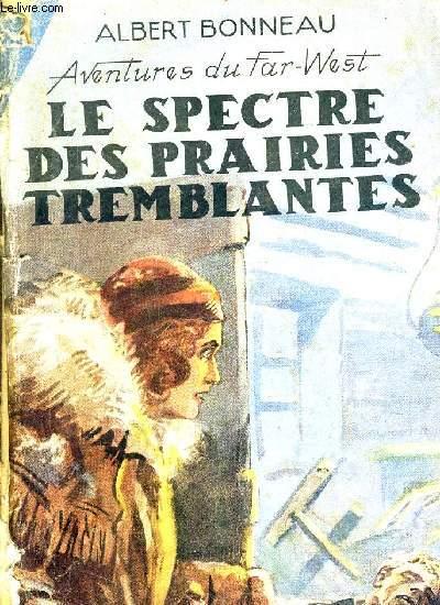 LE SPECTRE DES PRAIRIES TREMBLANTES.