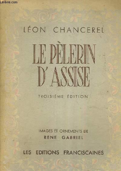 LE PELERIN D'ASSISE / 3E EDITION.