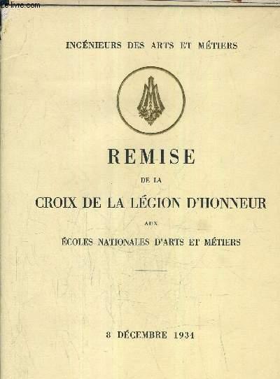 INGENIEURS DES ARTS ET METIERS - REMISE DE LA CROIX DE LA LEGION D'HONNEUR AUX ECOLES NATIONALES D'ARTS ET METIERS - DISCOURS PRONONCES LE 8 DECEMBRE 1934 DANS LE GRAND AMPHITHEATRE DE LA SORBONNE.