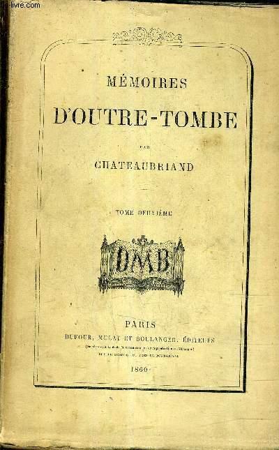 MEMOIRES D'OUTRE TOMBE - TOME DEUXIEME.