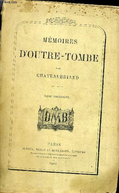 MEMOIRES D'OUTRE TOMBE - TOME TROISIEME.
