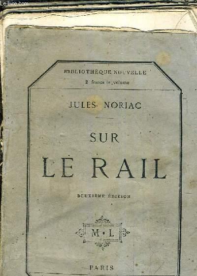 SUR LE RAIL /2E EDITION.