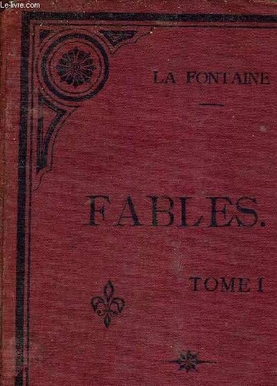 FABLES DE LA FONTAINE EDITION EXPURGEE ET ANNOTEE PAR LE CHANOINE FERON - PREMIER VOLUME DESTINE AUX ELEVES DES CLASSES INFERIEURES.
