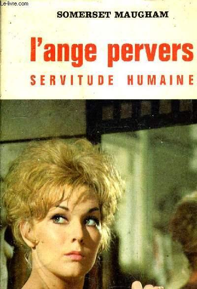 L'ANGE PERVERS SERVITUDE HUMAINE.