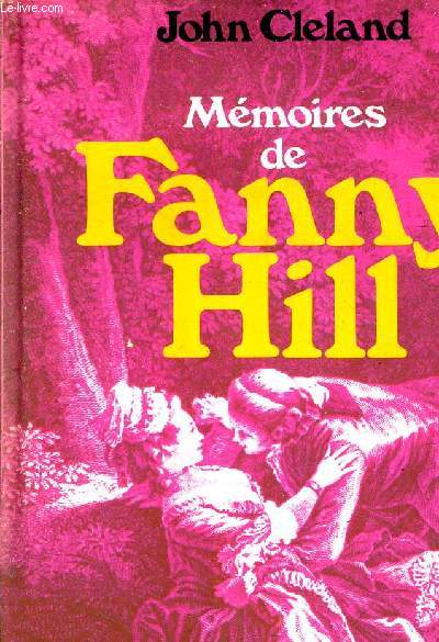 MEMOIRES DE FANNY HILL FEMME DE PLAISIR.