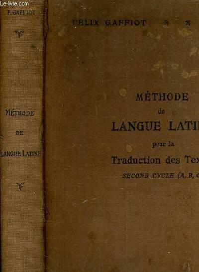 METHODE DE LA LANGUE LATINE POUR LA TRADUCTION DES TEXTES A L'USAGE DES ELEVES DU SECOND CYCLE (SECTIONS A B C).