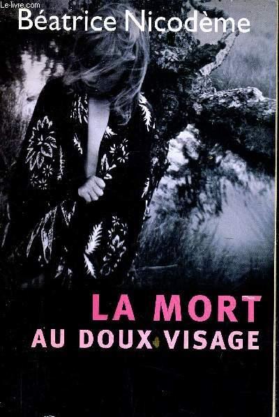 LA MORT AU DOUX VISAGE.