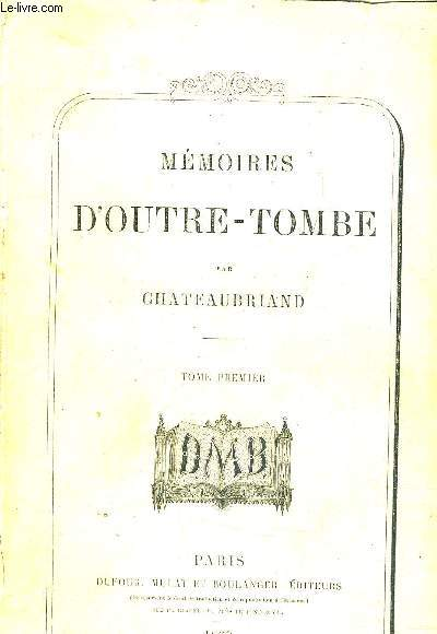 MEMOIRES D'OUTRE TOMBE - TOME PREMIER.