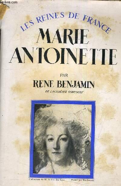 LES REINES DE FRANCE - MARIE ANTOINETTE.