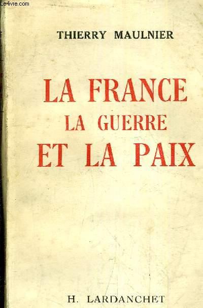 LA FRANCE LA GUERE ET LA PAIX.