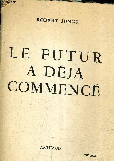 LE FUTUR A DEJA COMMENCE.