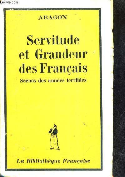 SERVITUDE ET GRANDEUR DES FRANCAIS - SCENES DES ANNEES TERRIBLES.
