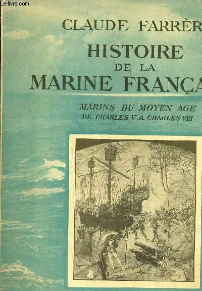 HISTOIRE DE LA MARINE FRANCAISE - MARINS DU MOYEN AGE DE CHARLES V A CHARLES VIII - FASCICULE 11.