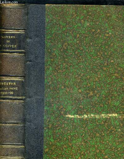 OEUVRES COMPLETES DE FRANCOIS COPPEE - THEATRE POESIES PROSE 1888-1899.