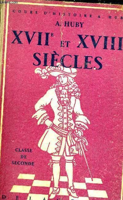 DIX SEPTIEME ET DIX HUITIEME SIECLES - CLASSE DE SECONDE - NOUVEAU COURS D'HISTOIRE.
