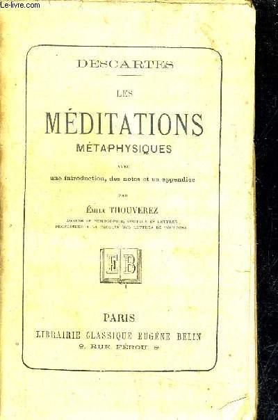 DESCARTES - LES MEDITATIONS METAPHYSIQUES AVEC UNE INTRODUCTION DES NOTES ET UN APPENDICE.