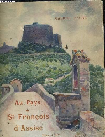 AU PAYS DE SAINT FRANCOIS D'ASSISE.