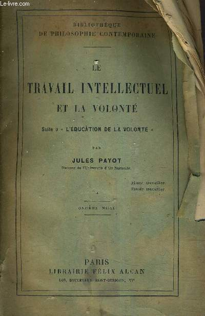 LE TRAVAIL INTELLECTUEL ET LA VOLONTE SUITE A L'EDUCATION DE LA VOLONTE.