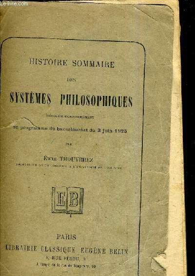 HISTOIRE SOMMAIRE DES SYSTEME PHILOSOPHIQUES REDIGEE CONFORMEMENT AU PROGRAMME DU BACCALAUREAT DU 3 JUIN 1925.