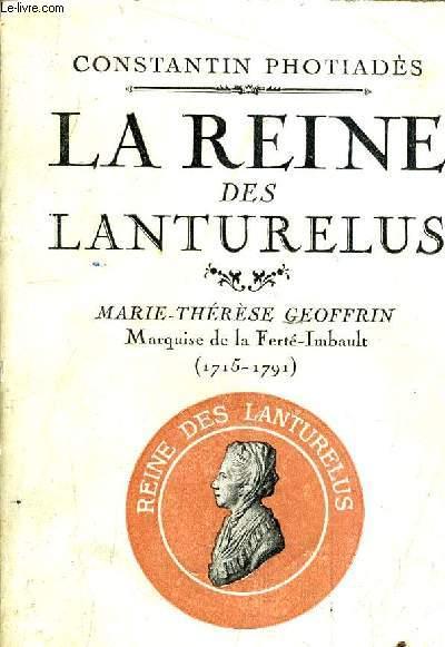 LA REINE DES LANTURELUS MARIE THERESE GEOFFRIN MARQUISE DE LA FERTE IMBAULT (1715-1791).