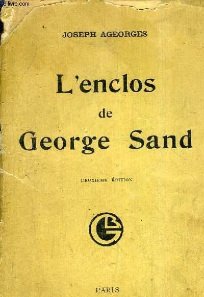 L'ENCLOS DE GEORGE SAND / DEUXIEME EDITION.